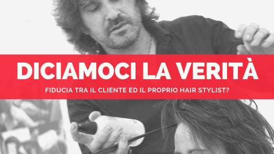 Fiducia tra il cliente ed il proprio hair stylist?